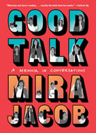 Book cover for Good Talk by Mira Jacob
